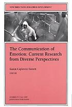 The Communication of emotion : current research from diverse perspectives