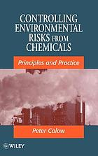 Controlling environmental risks from chemicals : principles and practice