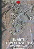 El arte de mesoamérica : de los olmecas a los aztecas