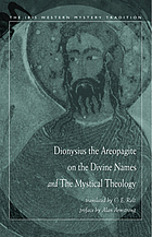 Dionysius, the Areopagite, on the Divine names and Mystical theology