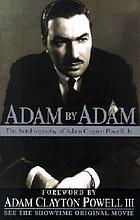 Adam by Adam; the autobiography of Adam Clayton Powell, Jr
