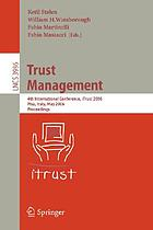 Trust management 4th international conference, iTrust 2006, Pisa, Italy, May 16-19, 2006 : proceedings