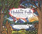 The hidden folk : stories of fairies, dwarves, selkies, and other secret beings