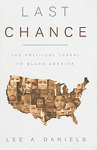 Last chance the political threat to Black America