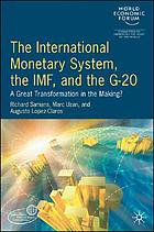 The international monetary system, the IMF, and the G-20 : a great transformation in the making?