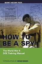 How to be a spy : the World War II SOE training manual