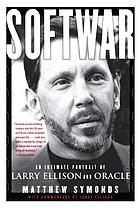 Softwar : an intimate portrait of Larry Ellison and OracleAn intimate portrait of Larry Ellison and Oracle
