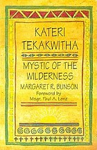 Kateri Tekakwitha, mystic of the wilderness
