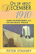 On or about December 1910 : early Bloomsbury and its intimate world