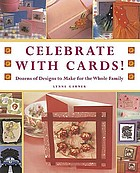 Celebrate with cards! : dozens of designs to make for the whole family