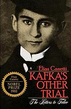 Kafka's other trial; the letters to Felice
