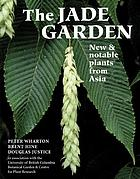 The jade garden : new & notable plants from Asia