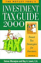 The Motley Fool's investment tax guide 2000 : smart tax strategies for investors