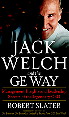 Jack Welch and the GE way : management insights and leadership secrets of the legendary CEO