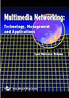 Multimedia networking : technology, management, and applications