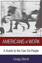 Americans at work : a guide to the can-do people