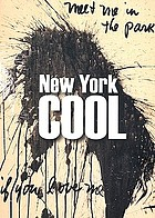 New York cool : painting and sculpture from the NYU Art Collection