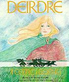 Deirdre : a celtic legend