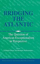 Bridging the Atlantic : the question of American exceptionalism in perspective