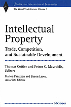 Intellectual property : trade, competition, and sustainable development