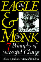 The eagle & the monk : seven principles of successful change