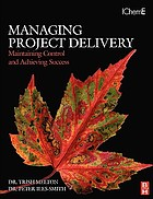 Managing project delivery : maintaining control and achieving success