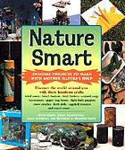 Nature smart : awesome projects to make with mother nature's help