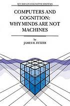 Computers and cognition : why minds are not machines