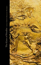 The Gates of paradise : Lorenzo Ghiberti's Renaissance masterpiece