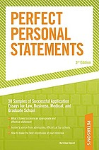 Peterson's perfect personal statements : law, business, medical, graduate school