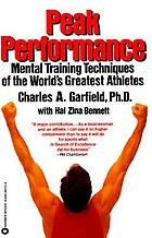 Peak performance : mental training techniques of the world's greatest athletes