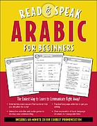 Read & speak Arabic for beginners : the easiest way to learn to communicate right away!