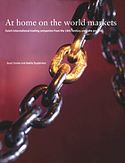 At home on the world markets Dutch international trading companies from the 16th century until the present