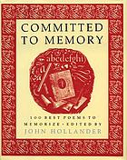 Committed to memory : 100 best poems to memorize