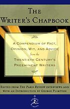 The Writer's chapbook : a compendium of fact, opinion, wit, and advice from the 20th century's preeminent writers