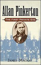 Allan Pinkerton : the first private eye
