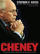 Cheney the untold story of america's most powerful and controversial vice president