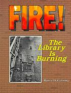 Fire! : the library is burning