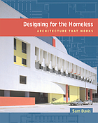 Designing for the homeless : architecture that works