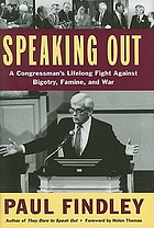 Speaking out : a Congressman's lifelong fight against bigotry, famine, and war