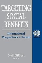 Targeting social benefits : international perspectives & trends