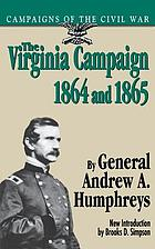 The Virginia Campaign, 1864 and 1865 : the Army of the Potomac and the Army of the James