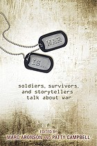 War is-- : soldiers, survivors, and storytellers talk about war