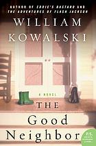 The good neighbor : a novel