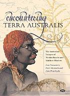 Encountering Terra Australis : the Australian voyages of Nicolas Baudin and Matthew Flinders