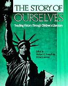 The Story of ourselves : teaching history through children's literature