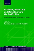 Citizens, democracy, and markets around the Pacific rim congruence theory and political culture