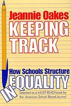 Keeping track : how schools structure inequality