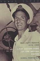 Last action hero of the British Empire : Commander John Kerans, 1915-1985