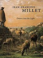 Jean-François Millet : drawn into the light
